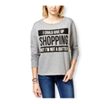 Rampage Womens 'I Could Give Up Shopping' Sweatshirt