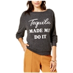 Dream Scene Womens Tequila Made Me Sweatshirt