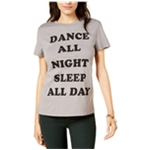 Dream Scene Womens Dance All Night Sleep All Day Graphic T-Shirt